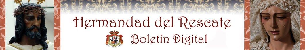 BOLETÍN DIGITAL DE LA HERMANDAD DEL RESCATE