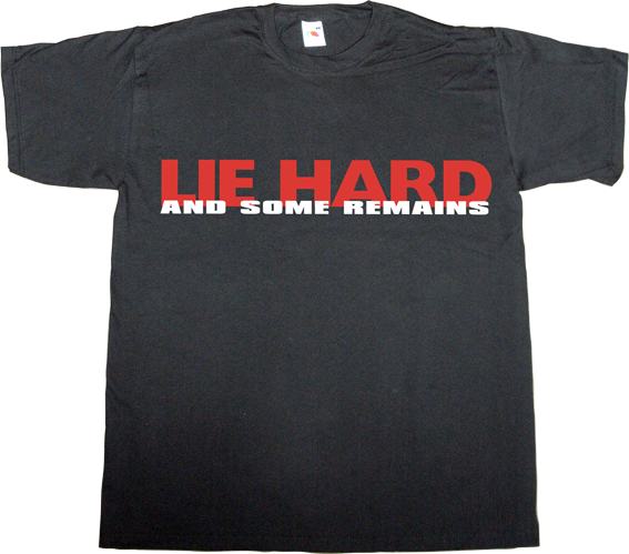 Die Hard Die Hard: With a Vengeance Bruce Willis movie useless copyright useless lawsuits lies peer to peer p2p freedom t-shirt ephemeral-t-shirts