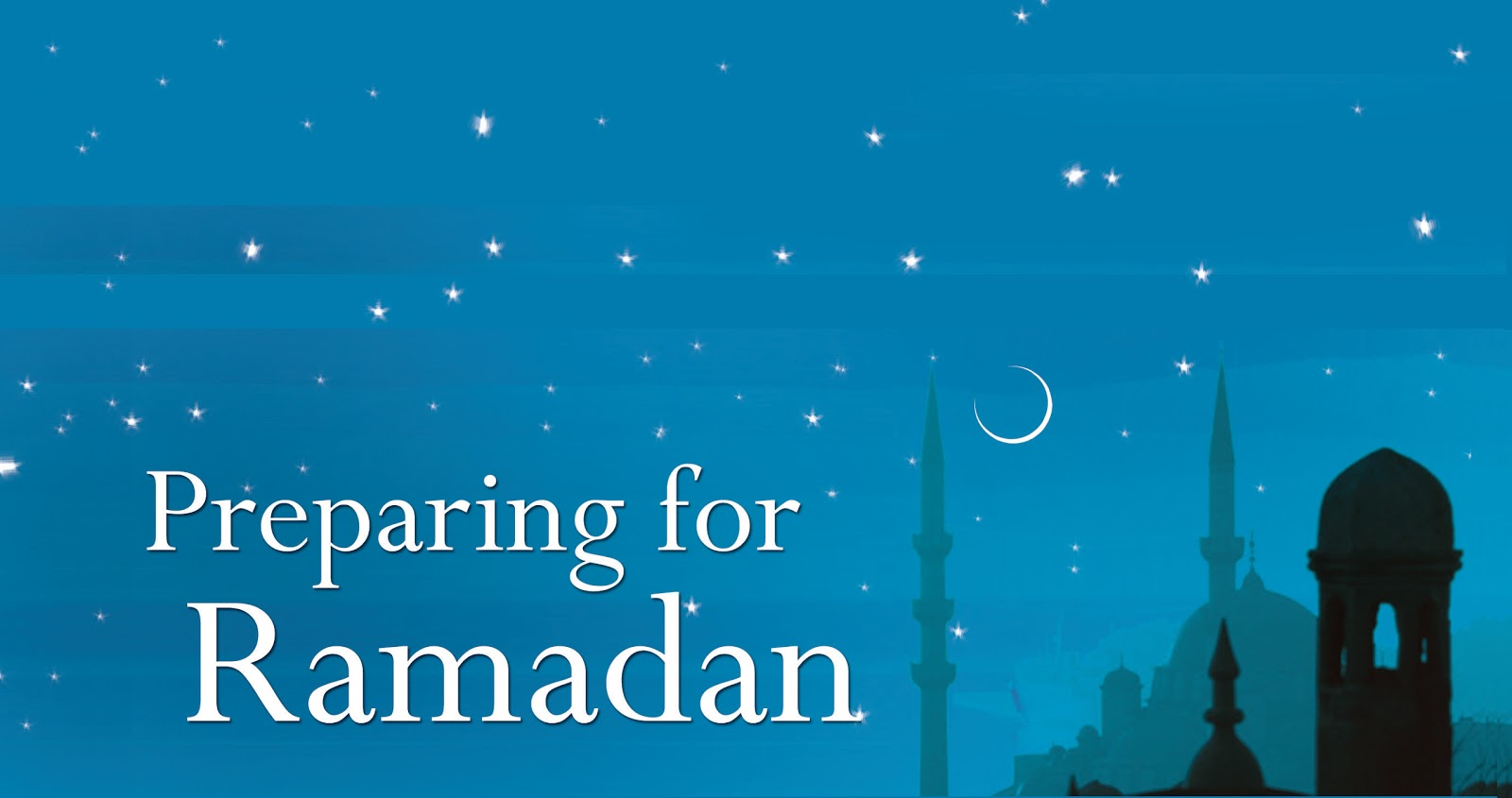 Hiba - The Blog: Preparing for Ramadan