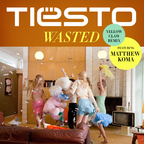 Tiësto - Wasted (Yellow Claw Remix) [feat. Matthew Koma] - Single Cover