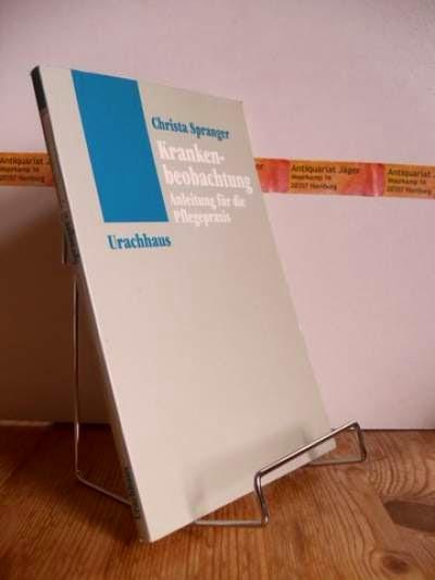 Krankenbeobachtung. Anleitung für die Pflegepraxis - Christa Spranger