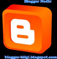 Blogger Blogspot Nedir