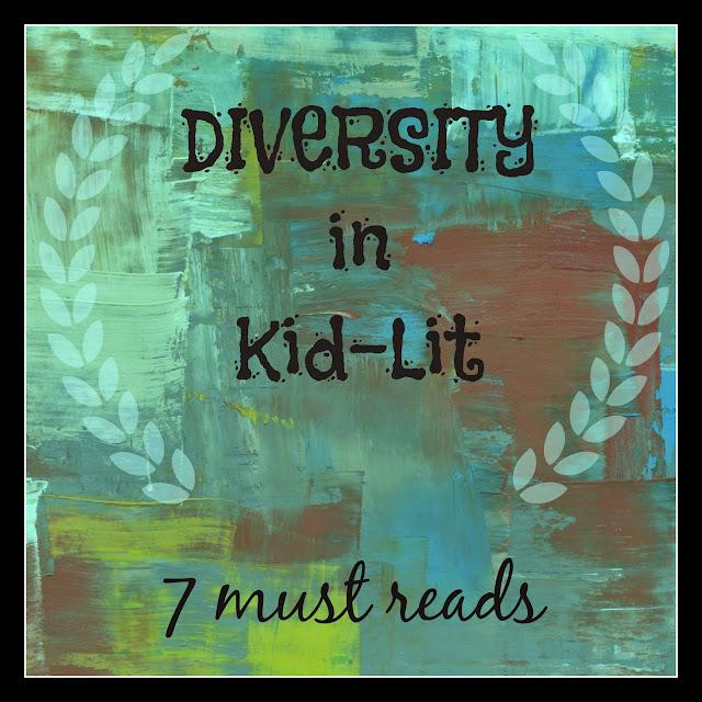 diversity in kid-lit :  7 must reads