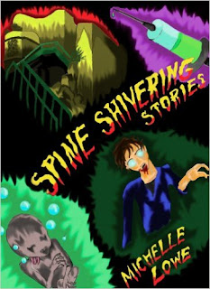 http://www.amazon.com/Spine-Shivering-Stories-michelle-Lowe-ebook/dp/B00BEBHFFW/ref=la_B004W0CUIE_1_10?s=books&ie=UTF8&qid=1442473331&sr=1-10
