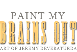 Paint My Brains Out / Art of Jeremy Deveraturda