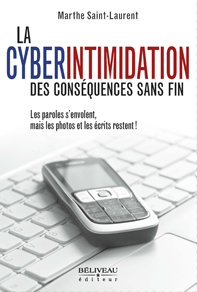 La Cyberintimidation - des consquences sans fin . de Marthe Saint-Laurent