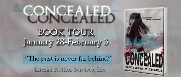 http://literatiauthorservices.com/2013/12/18/concealed-victoria-michaels-book-tour-jan-28th-feb-3rd-2014/