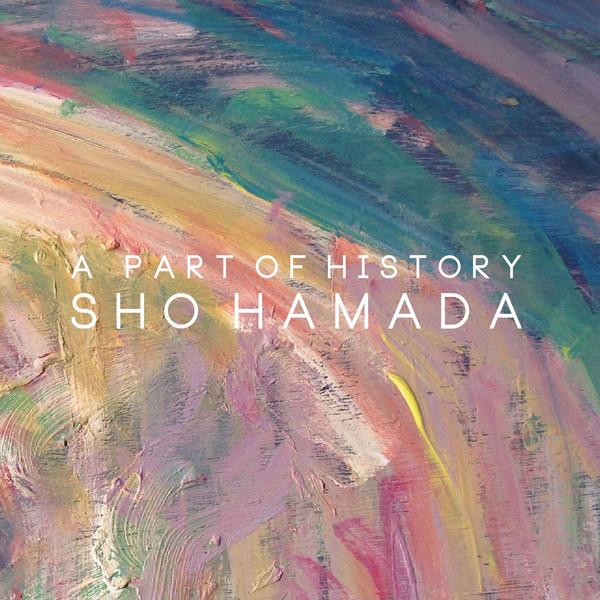 [Album] Sho Hamada – A Part Of History (2016.05.25/MP3/RAR)