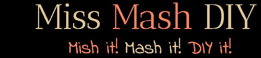 Miss Mash DIY