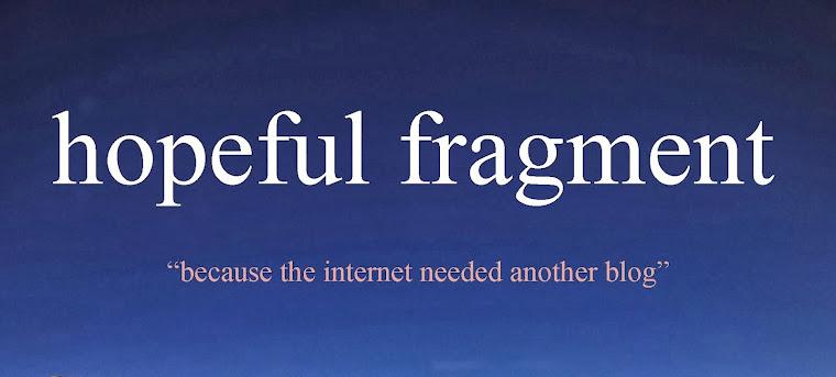 Hopeful Fragment