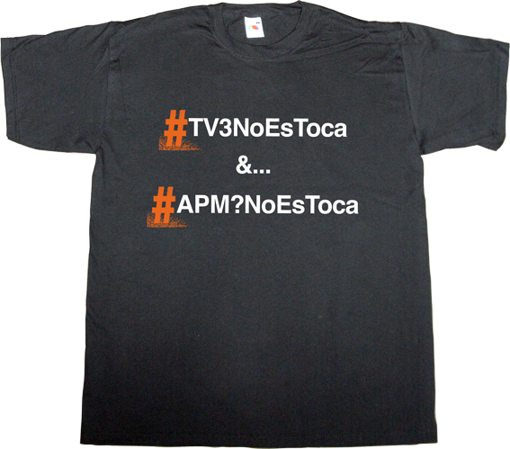 Alguna Pregunta Més? APM? tv3 TV catalonia spain is different useless spanish politics useless spanish media t-shirt ephemeral-t-shirts