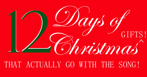 L Adelle: 12 Days of Christmas Gifts (That Actually Go With the Song!)