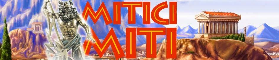 MITICI MITI