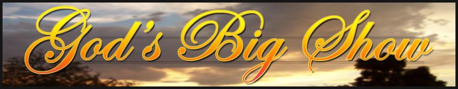 God'sBigShow