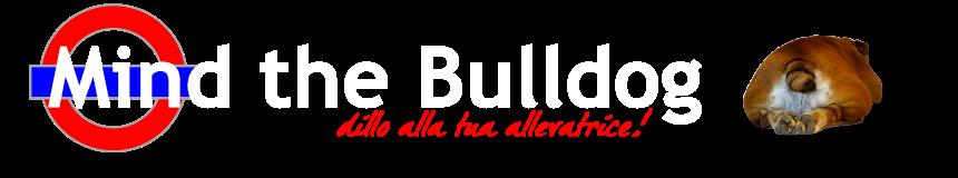 Mind the Bulldog