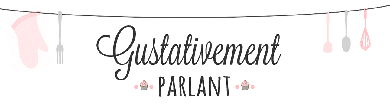 Gustativement parlant | Blog Lifestyle