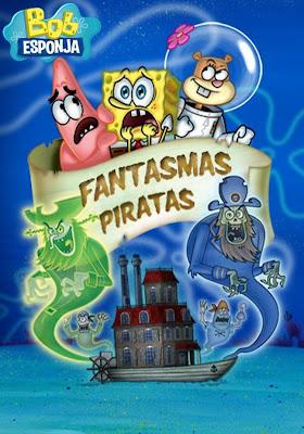 Bob Esponja: Fantasmas Piratas - DVDRip Dublado