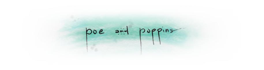Poe & Poppins