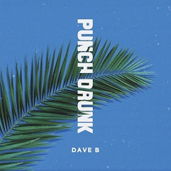[Album Review] Dave B - Punch Drunk