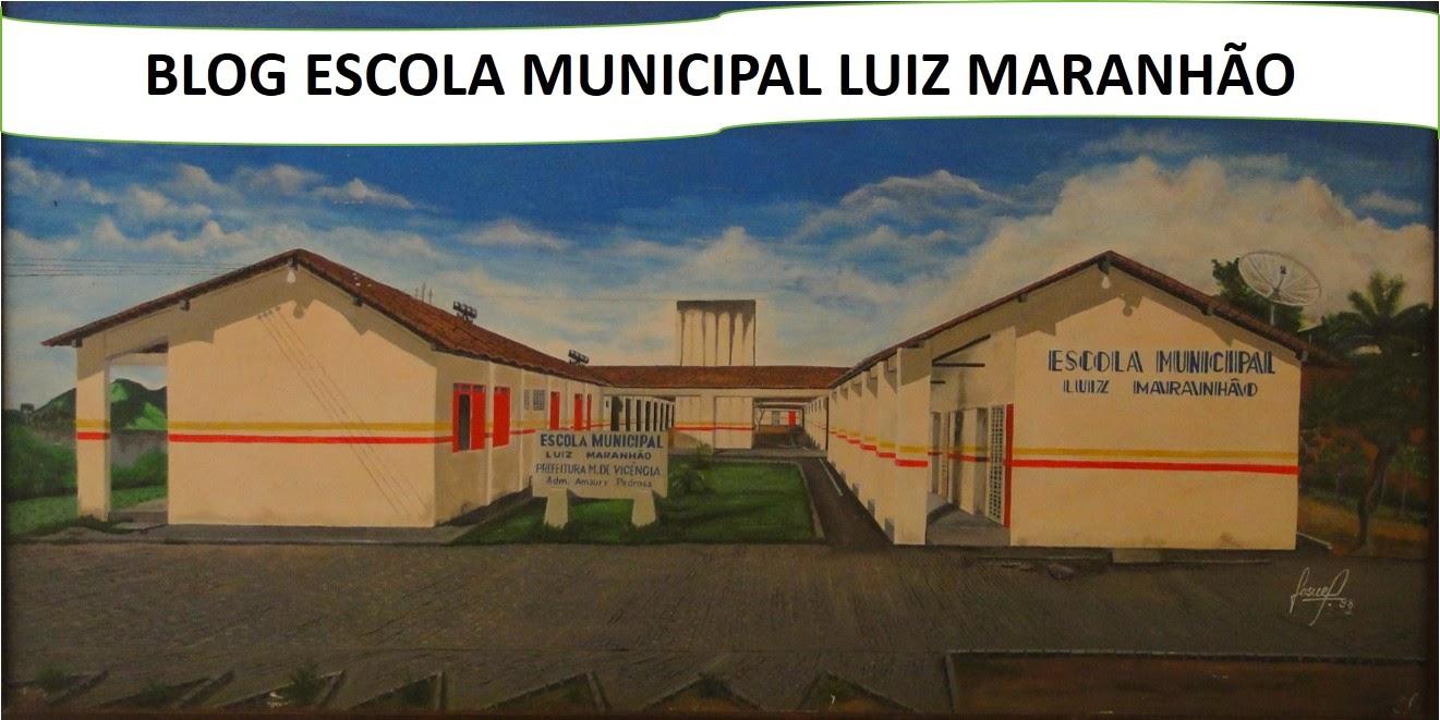 BLOG ESCOLA MUNICIPAL LUIZ MARANHÃO