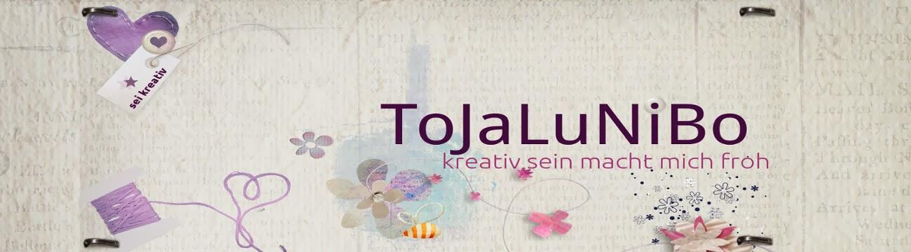 ToJaLuNiBo...kreativ sein macht mich froh!