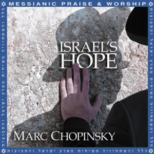 Mark Chopinsky - Israel's Hope 2011 English Christian Album