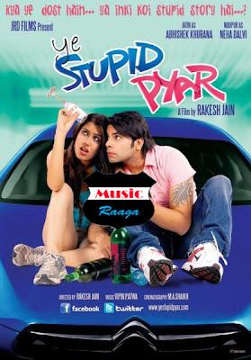 Ye Stupid Pyar hindi mp3 songs