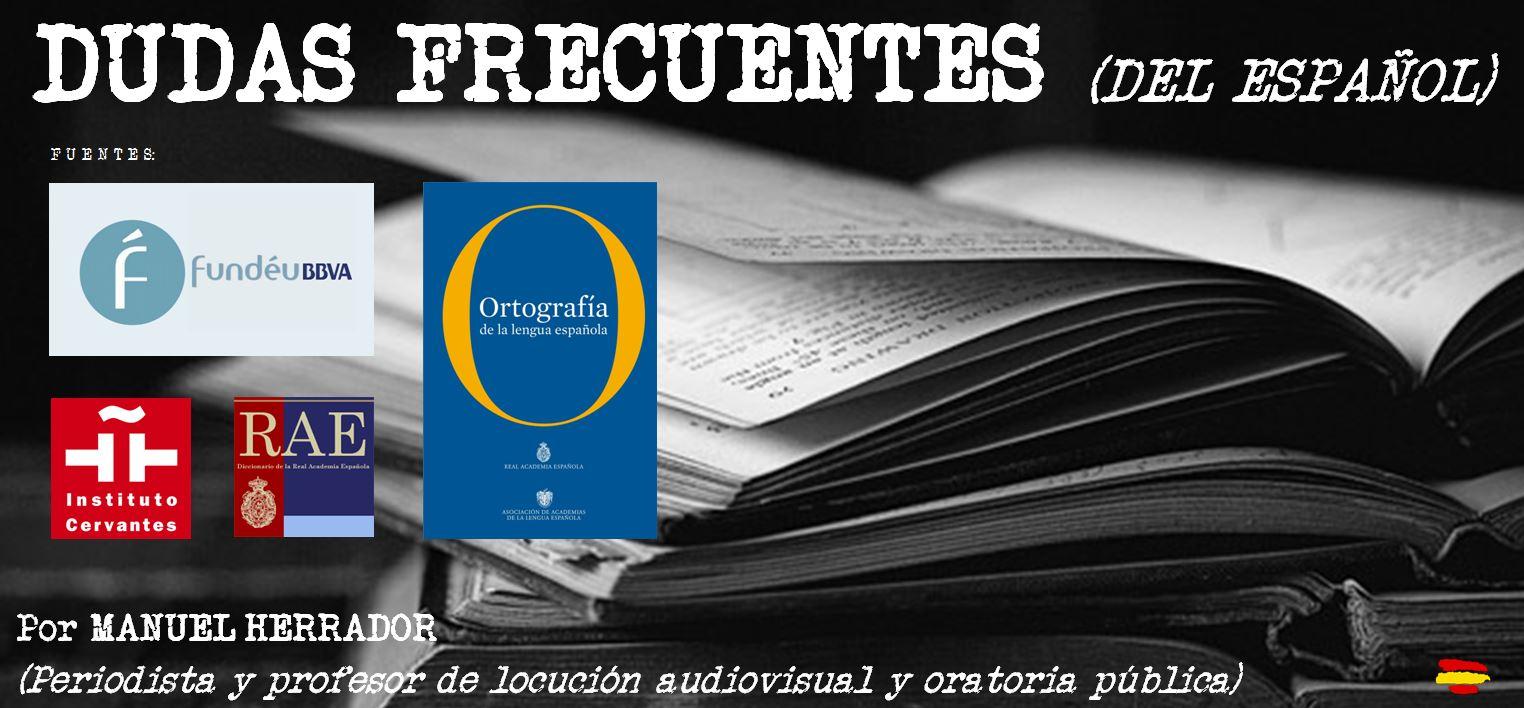 DUDAS FRECUENTES (Por Manuel Herrador)