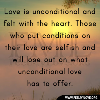 Love is unconditional and felt with the heart