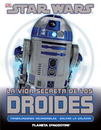 Guías Star Wars: La vida secreta de los Droides