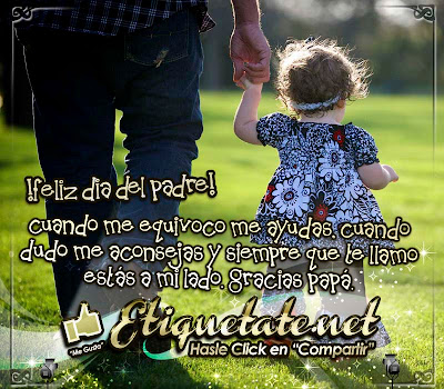 Cuando me equivoco me ayudas, cuando dudo me aconsejas y siempre  que te llamo estás a mi lado. Gracias papá. Feliz día del padre!