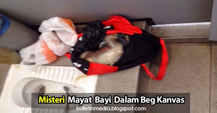 Misteri mayat bayi dalam beg kanvas di tandas perempuan