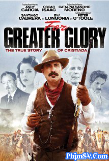 Giá Của Tự Do - For Greater Glory: The True Story Of Cristiada