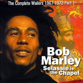 The Complete Bob Marley & The Wailers 1967-1972, Vol.2: Selassie Is The Chapel