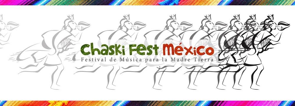 Chaski Fest Mexico