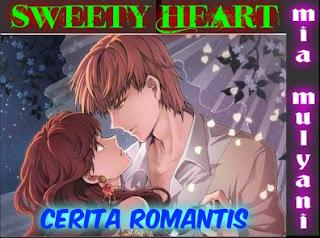 Cerpen Romantis 'Sweety Heart' Part ~ 04