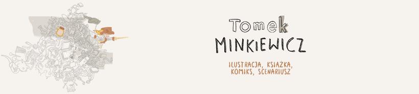 Tomek Minkiewicz - ilustracja i scenariusz