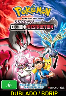 Assistir Pokémon O Filme Diancie e o Casulo da Destruição Dublado