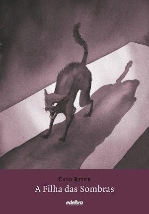 [RESENHA] A filha das sombras - Caio Riter