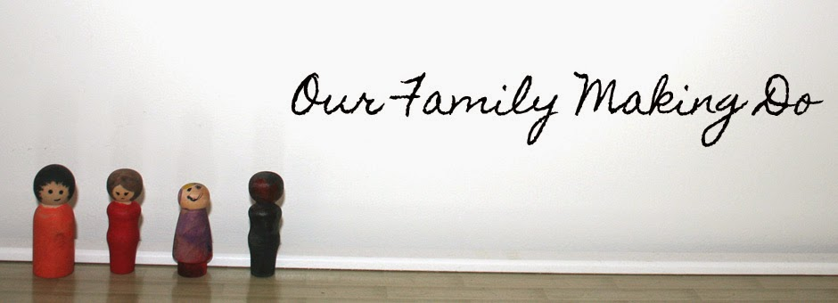 <center> Our Family Making Do </center>