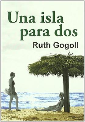 Una isla para dos – Ruth Gogoll