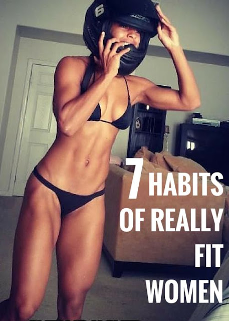 7 Habits Of Fit and Healthy Women