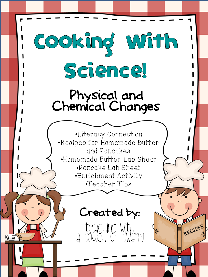 http://www.teacherspayteachers.com/Product/Cooking-with-Science-Physical-and-Chemical-Changes-1071016
