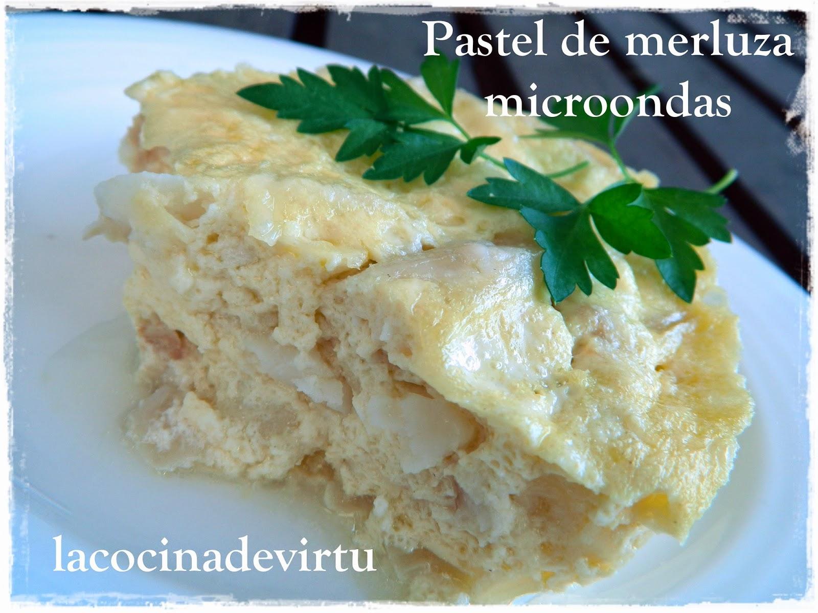 La cocina de virtu pastel de merluza al microondas - Cocinar pescado en microondas ...