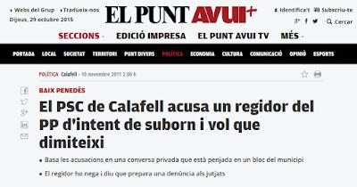 http://www.elpuntavui.cat/politica/article/17-politica/473434-el-psc-de-calafell-acusa-un-regidor-del-pp-dintent-de-suborn-i-vol-que-dimiteixi.html