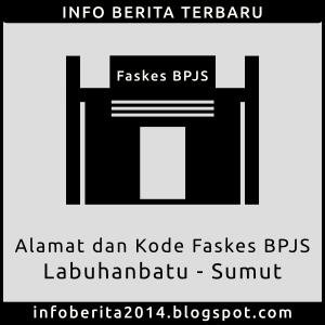 Alamat dan Kode Faskes BPJS Labuhanbatu
