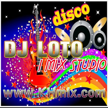 [Single] DJ LOTO Remix 2014 | Khmer Remix