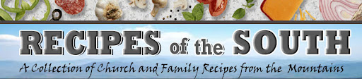 Recipes of The South: A Collection of Church and Family Recipes from the Applanchain Mountains.