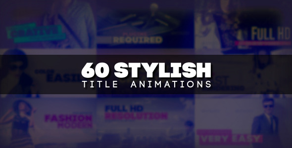 VideoHive 60 Stylish Title Animations