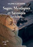Sages, Mystiques et Savantes : Les Initiées